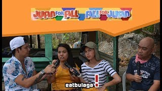 Juan For All, All For Juan Sugod Bahay   May 10, 2018