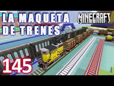 MINECRAFT LA MAQUETA DE TRENES [HD+] #145 - GamePlay Walkthrough