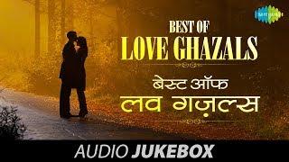 getlinkyoutube.com-Best of Love Ghazals - Volume 1 | Romantic Ghazal Hits | Audio Jukebox