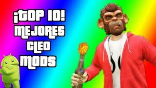 ¡TOP 10! Los Mejores CLEO Mods  Para GTA SAN ANDREAS ANDROID 2018 |PARTE #1|