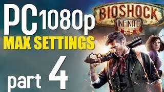 BioShock Infinite Walkthrough Part 4 | PC 1080p | Max Settings Gameplay - No Commentary