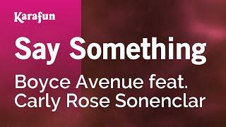 Karaoke Say Something - Boyce Avenue *