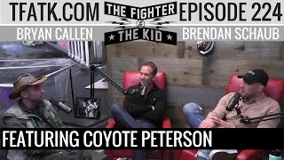 The Fighter and The Kid - Episode 224: Coyote Peterson