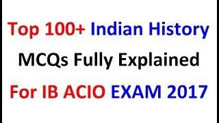 Top 100+ Indian History MCQs for IB ACIO Exam 2017