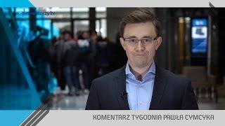 Paweł Cymcyk, #41 KOMENTARZ TYGODNIA (21.10.2016)