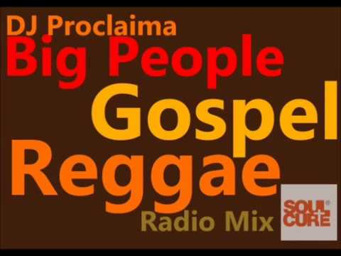 Gospel Reggae BIG People Mix Gospel Reggae
