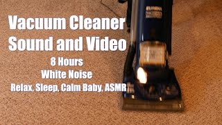 Vacuum Cleaner Sound and Video White Noise - 8 Hours for Babies, Sleep, and ASMR
