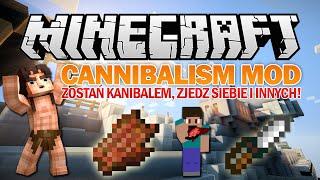 Minecraft Mody: Cannibalism Mod - ZOSTAŃ KANIBALEM, ZJEDZ SIEBIE I INNYCH!