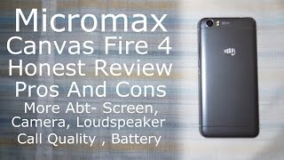 getlinkyoutube.com-Micromax Canvas Fire 4 Honest Review | Pros and Cons, Likes & Dislikes