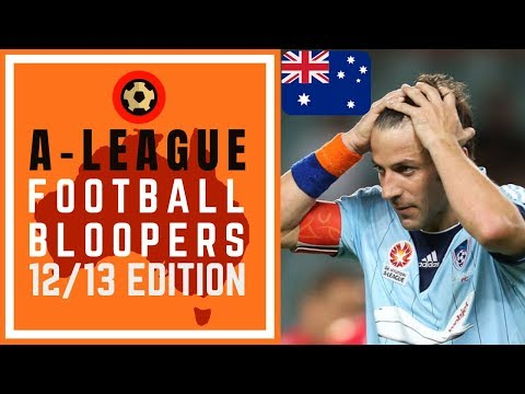 HYUNDAI A-LEAGUE BLOOPERS 2012/13