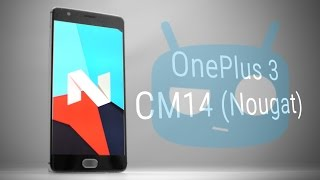getlinkyoutube.com-OnePlus 3 – CyanogenMod 14 (Android 7 Nougat | Unofficial ) – Quick Look!
