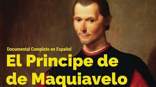 El Principe de Maquiavelo Documental Completo en Español