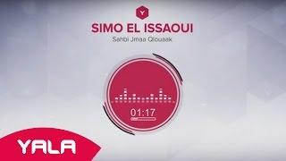 getlinkyoutube.com-Simo El Issaoui - Sahbi Jmaa Qlouaak (Audio) / سيمو العيساوي - صاحبي اجمع قلوعك