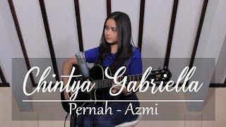 Pernah   Azmi (Chintya Gabriella Cover)