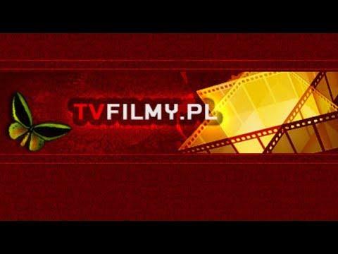 Jak za darmo bez limitu, bez logowania obejrzeć film w internecie TVFILMY.PL