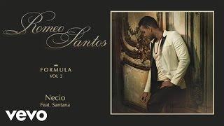 getlinkyoutube.com-Romeo Santos - Necio (Audio) ft. Santana