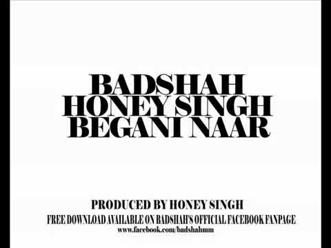 Begani Naar Buri - Yo Yo Honey Singh &amp; Badshah  - Honey Singh latest songs 2012