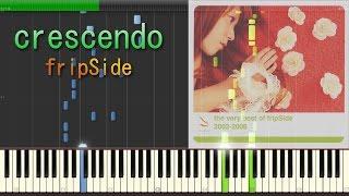 getlinkyoutube.com-crescendo - fripSide - piano 【Sheet Music/楽譜】