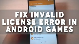 getlinkyoutube.com-Tutorial: How to Fix Invalid License error in Android Games