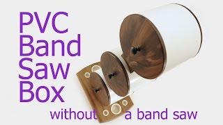 getlinkyoutube.com-PVC Band Saw Box Without A Band Saw