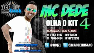 getlinkyoutube.com-MC DEDE - OLHA O KIT 4 ♫♪ PRODUZIDA ' VIDEO OFICIAL ' DJ BRUNINHO F.Z.R '