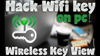 Hack and Get Wifi WPA/WPA2 Password effectively by Wireless Key Viewer on PC