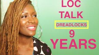 Loc Talk | Dreadlocks 9 yrs | How many Locs | Why Dreadlocks | etc