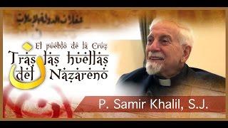 getlinkyoutube.com-Tras las huellas del Nazareno: P. Samir Khalil, S.J.