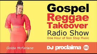 GOSPEL REGGAE 2018  - One Hour Gospel Reggae Takeover Show - DJ Proclaima 15th July width=