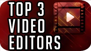 getlinkyoutube.com-Top 3 Best FREE Video Editing Software (2016-2017)