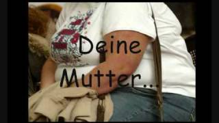 getlinkyoutube.com-Deine Mutter Song !