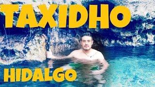 getlinkyoutube.com-Vamos a Taxidhó, Tecozautla  Hidalgo!!! Manantial + Aguas termales ;)