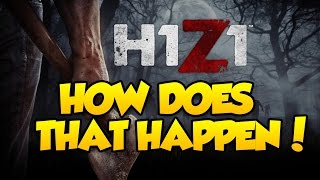 getlinkyoutube.com-H1Z1 KING OF THE KILL - HOW DOES THIS HAPPEN!