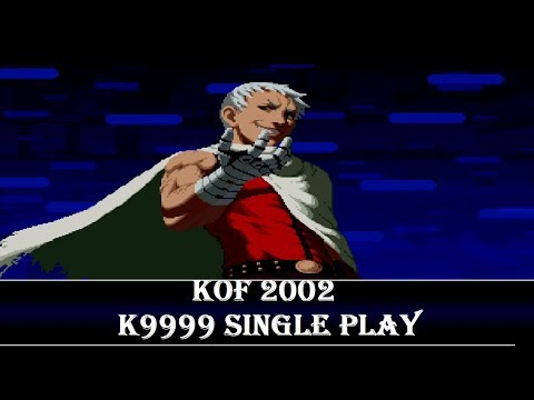 KOF 2002 Single Player - K9999【TAS/TAP】