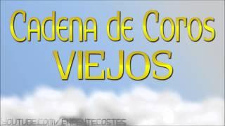 getlinkyoutube.com-CADENA DE COROS VIEJOS