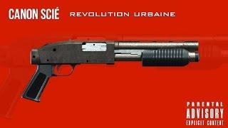 Revolution Urbaine - Canon Scié