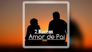 7 Barras - Amor De Pai