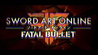 Sword Art Online: Fatal Bullet - Nyitó videó