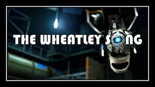 [♪] Portal - The Wheatley Song