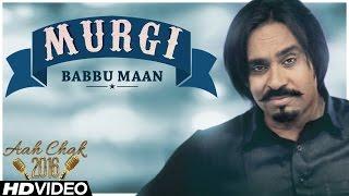 getlinkyoutube.com-Babbu Maan - Murgi | Official Music Video | Aah Chak 2016 | Latest Punjabi Song 2016