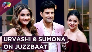 Urvashi And Sumona On Rajeev Khandelwal's Show Juzzbaat