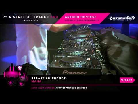 Sebastian Brandt - Mana [ASOT 550 Anthem Contest]