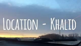 Location - Khalid (lyric video)