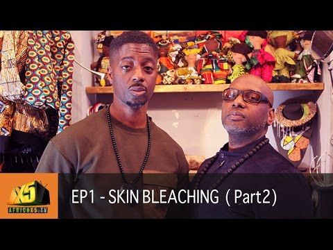 WHY DO BLACKS SKIN BLEACH? | Season 1 | S1 Ep 1: pt. 2