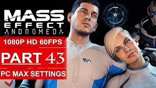 MASS EFFECT ANDROMEDA Gameplay Walkthrough Part 43 [1080p HD 60FPS PC] - Jaal Loyalty Mission