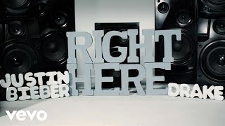 Justin Bieber - Right Here (Lyric Video) ft. Drake