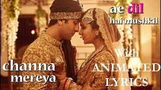Channa Mereya Full Video Song || Ae Dil Hai Mushkil || Lyrics || Arijit Singh