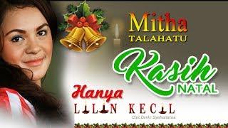 getlinkyoutube.com-MITHA TALAHATU - HANYA LILIN KECIL
