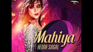 Mahiya | Henna Singal | Bannet | Official Video 2015