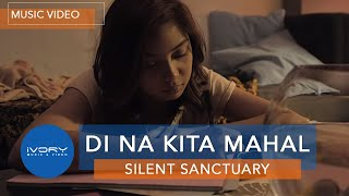 getlinkyoutube.com-Silent Sanctuary | Di Na Kita Mahal | Official Music Video